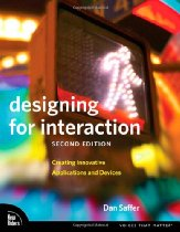 Designing for interaction, 2nd edition, by Dan Saffer